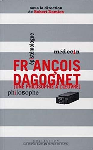 9782843240119: François Dagognet, médecin, épistémologue