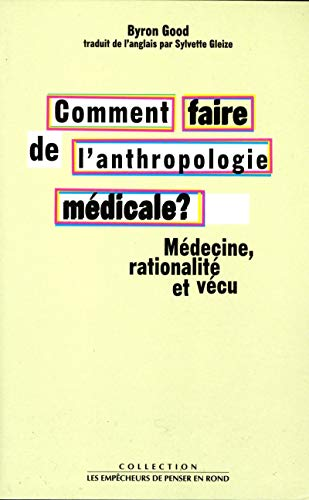9782843240515: Comment faire de l'anthropologie médicale?
