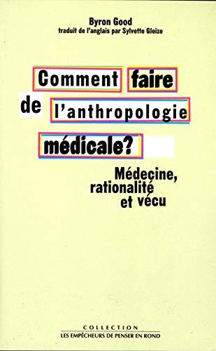 9782843240515: Comment faire de l'anthropologie m�dicale ? : M�decine, rationalit� et v�cu