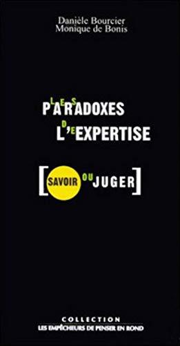 PARADOXES DE L EXPERTISE SAVOIR OU JUGER: BOURCIER D BONIS M