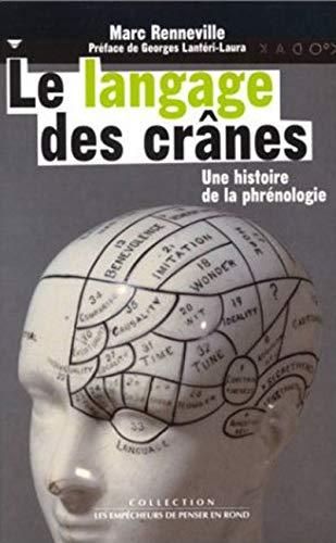 9782843241437: La langage des crânes: Histoire de la phrénologie (Collection Les empêcheurs de penser en rond) (French Edition)