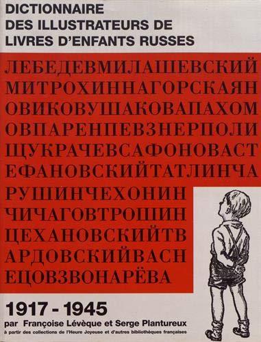 9782843310157: dictionnaire d'illustrateurs russes et sovietiques de livres d'enfants 1917-1945