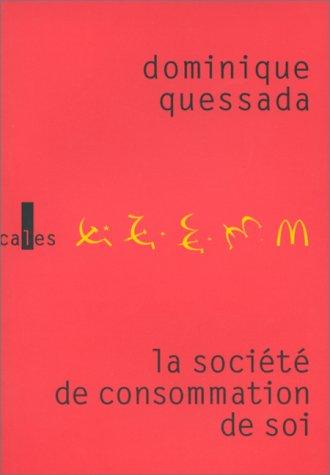 9782843350689: La société de consommation de soi (French Edition)