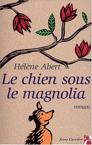 9782843372186: Le Chien sous le magnolia