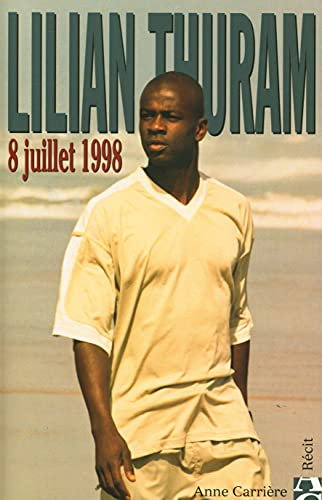 8 Juillet 1998 [TEXT IN FRENCH] (VERY: Thuram, Lilian (In