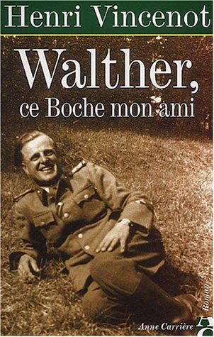 9782843372445: Walther, ce boche, mon ami
