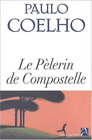 9782843372599: Le Pèlerin de Compostelle