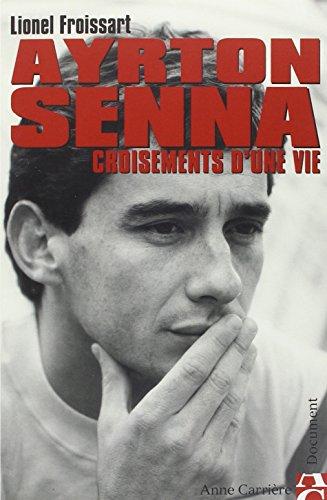 9782843372735: Ayrton Senna : Croisements de vie