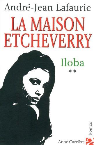 La Maison Etcheverry, Tome 2 (French Edition): André-Jean Lafaurie