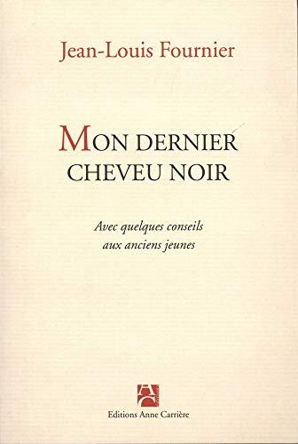 9782843373428: Mon Dernier Cheveu Noir-Avec Quelques Conseils Aux Anciens Jeunes