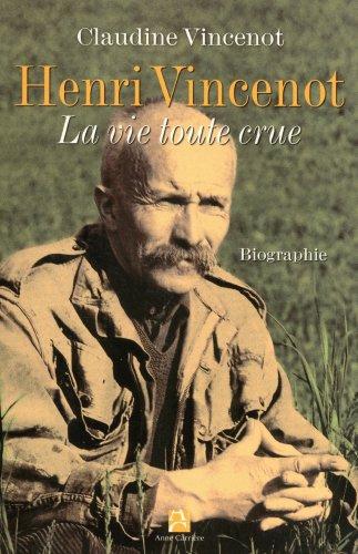Henri Vincenot : La vie toute crue: Claudine Vincenot