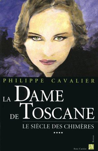 Le Siècle des chimères, Tome 4 : La Dame de Toscane: Philippe Cavalier