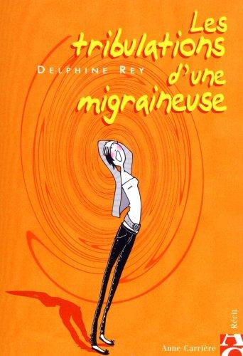 9782843374319: Les tribulations d'une migraineuse