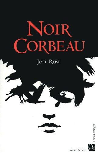 Noir corbeau: Rose Jo�l, Pr�monville Marie De