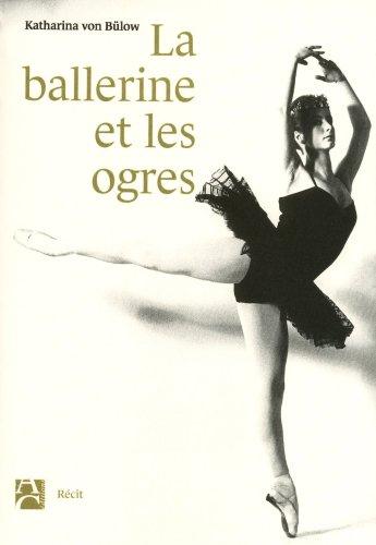 La ballerine et les ogres: Von Bulow, Katharina