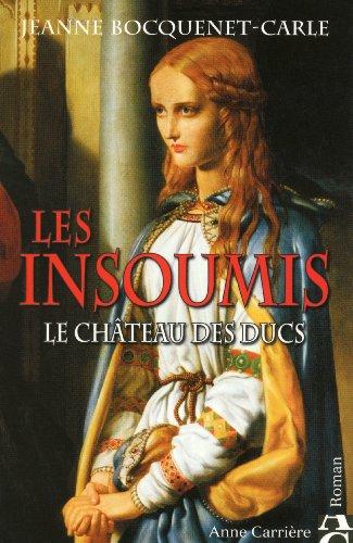 Les insoumis - Tome 1: Bocquenet-Carle, Jeanne