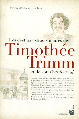 Les destins extraordinaires de Timothée Trimm et de son petit journal (2843375991) by Pierre-Robert LECLERCQ