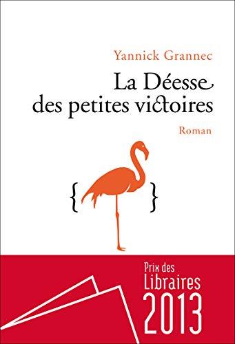 9782843376665: La déesse des petites victoires - Prix des libraires 2013