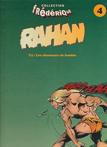9782843380099: Rahan 4 : les chasseurs de foudre 082997