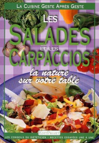 La Cuisine geste après geste : Salades: Guide EditProjet
