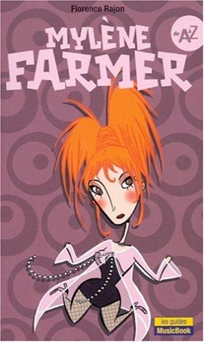 Myl?ne Farmer de A ? Z: Rajon, Florence