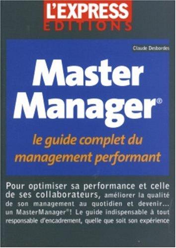 9782843432750: Master Manager : Le guide complet du management performant