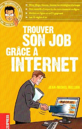 9782843434761: Trouver son job gr�ce � Internet