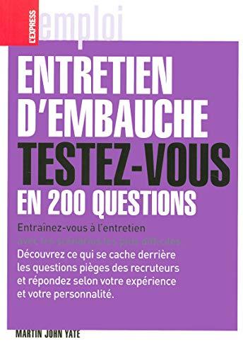 Entretien d'embauche: Testez-vous en 200 questions (2843435242) by [???]