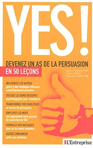 9782843435669: Yes ! : Devenez un as de la persuasion en 50 leçons