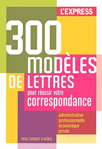 9782843435799: 300 modèles de lettres pour réussir votre correspondance : Administrative, professionnelle et économique, privée