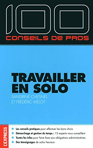 9782843436154: 100 CONSEILS DE PROS TRAVAILLER EN SOLO
