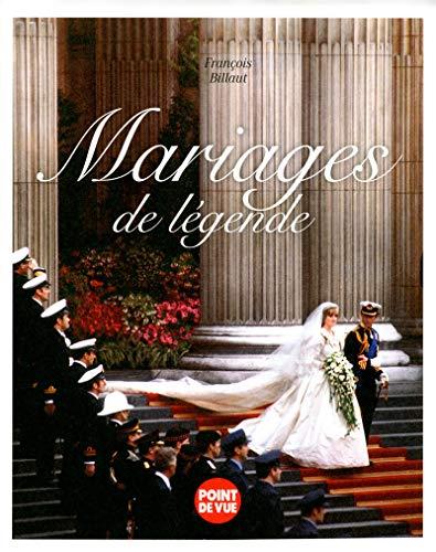 Mariages de légende (French Edition): François Billaut