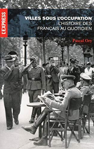 9782843439476: Villes sous l'occupation : L'Histoire des Français au quotidien