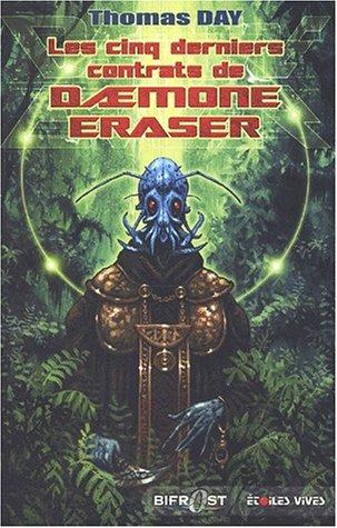 Les cinq derniers contrats de Daemone Eraser: Thomas Day