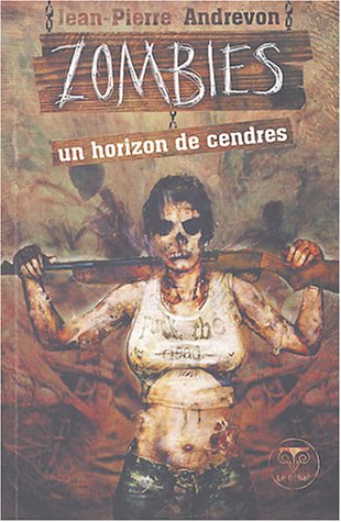 9782843440540: Zombies : Un horizon de cendres