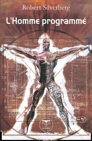 L'Homme programmé (French Edition) (2843440645) by Robert Silverberg