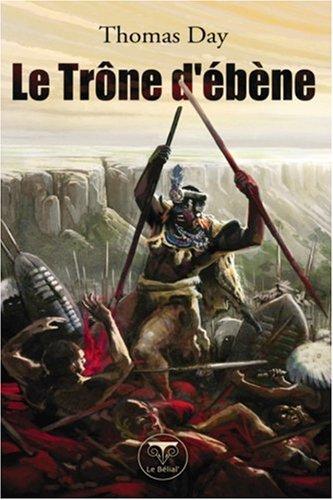 Le trone d'ebene naissance, vie et mort: Thomas Day