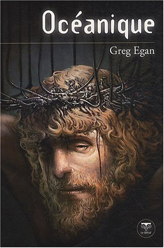 Océanique (French Edition) (2843440947) by Greg Egan