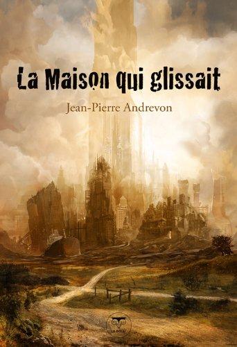La Maison qui glissait (French Edition): Jean-Pierre Andrevon