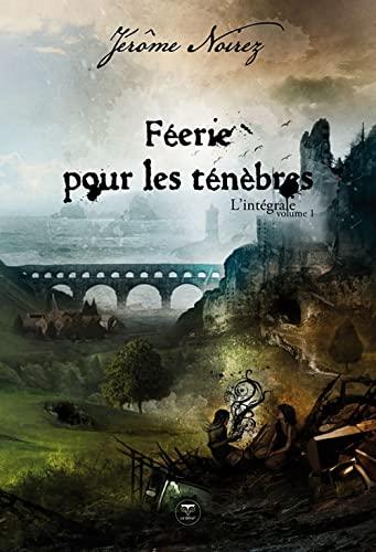 Féerie pour les ténèbres, L'intégrale volume 1: Jérôme Noirez