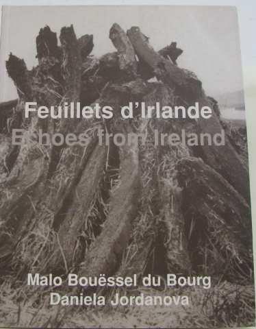 FEUILLETS D'IRLANDE/ ECHOES FROM IRELAND: JORDANOVA, DANIELA ; BOUESSEL DU BOURG, MALO