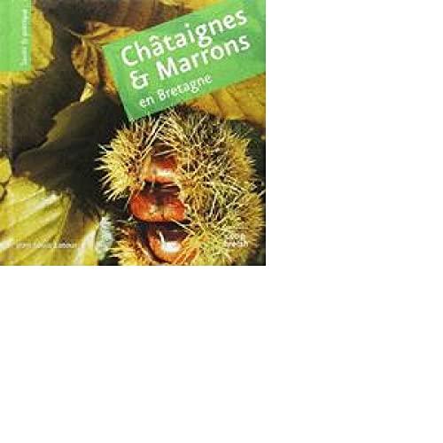 Châtaignes et marrons en Bretagne: Latour Jean-Louis