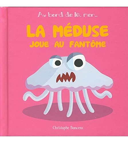 9782843464638: La Meduse Joue au Fantôme - T 6 -