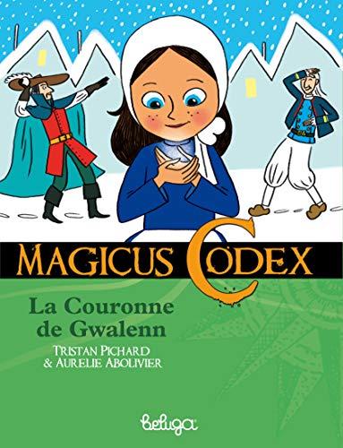 9782843465192: Magicus Codex, Tome 2 : La couronne de Gwalenn