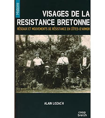 9782843466328: Visages de la résistance bretonne : Réseaux et mouvements de résistance en Côtes-d'Armor