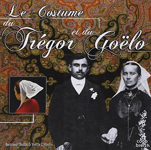 9782843466618: Le costume du Trégor-Goëlo