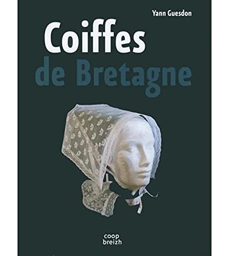 9782843466915: Les Coiffes de Bretagne