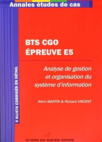 9782843475757: BTS CGO épreuve E5 : Analyse de gestion et organisation du système d'information