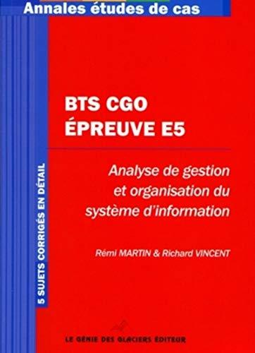 9782843477904: BTS CGO Epreuve E5 : Analyse de gestion et organisation du système d'information
