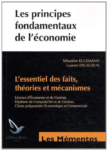 9782843478512: Les principes fondamentaux de l'économie : L'essentiel des faits, théories et mécanismes